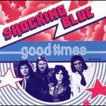 Shocking Blue, Good Times