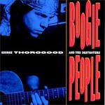 George Thorogood & The Destroyers, Boogie People