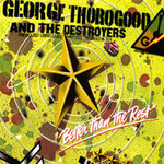 George Thorogood & The Destroyers, Better Than the Rest
