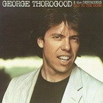 George Thorogood & The Destroyers, Bad to the Bone