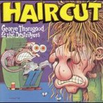 George Thorogood & The Destroyers, Haircut