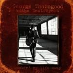 George Thorogood & The Destroyers, Rockin' My Life Away