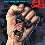 Alice Cooper, Raise Your Fist and Yell