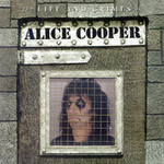 Alice Cooper, The Life & Crimes Of Alice Cooper