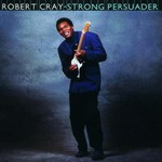 Robert Cray, Strong Persuader