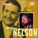 Willie Nelson, A&E Biography