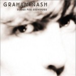 Graham Nash, Songs for Survivors