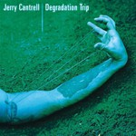 Jerry Cantrell, Degradation Trip