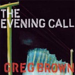 Greg Brown, The Evening Call
