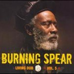 Burning Spear, Living Dub, Vol. 5