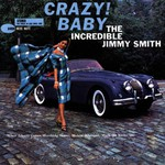 Jimmy Smith, Crazy! Baby