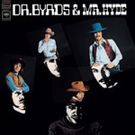 The Byrds, Dr. Byrds & Mr. Hyde