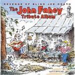 Various Artists, Revenge of Blind Joe Death: The John Fahey Tribute Album