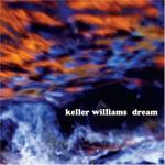 Keller Williams, Dream