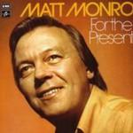 Matt Monro, For The Present