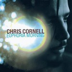 Chris Cornell, Euphoria Morning