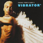 Terence Trent D'Arby, Terence Trent D'Arby's Vibrator