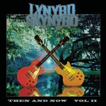 Lynyrd Skynyrd, Then and Now, Volume 2