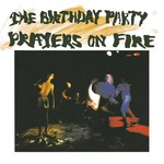 The Birthday Party, Prayers on Fire