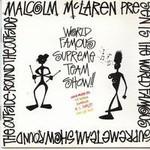 Malcolm McLaren, World Famous Supreme Team Show
