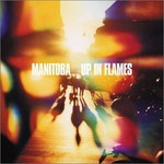 Manitoba, Up in Flames