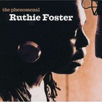 Ruthie Foster, The Phenomenal Ruthie Foster