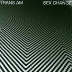 Trans Am, Sex Change