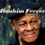 Ibrahim Ferrer, Mi Sueno