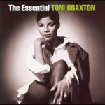Toni Braxton, The Essential