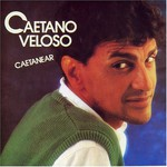 Caetano Veloso, Caetanear