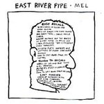 East River Pipe, Mel