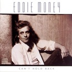 Eddie Money, Can't Hold Back