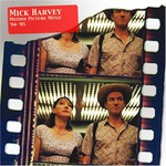 Mick Harvey, Motion Picture Music '94-'05