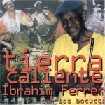 Ibrahim Ferrer con Los Bocucos, Tierra caliente