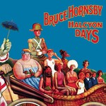 Bruce Hornsby, Halcyon Days