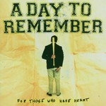 A Day to Remember, For Those Who Have Heart