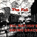 The Fall, This Nation's Saving Grace