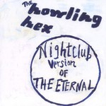 The Howling Hex, Nightclub Version of the Eternal