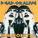 Dead or Alive, Nukleopatra