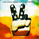 The Soup Dragons, Hotwired