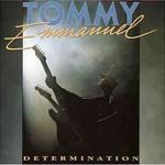 Tommy Emmanuel, Determination
