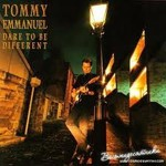 Tommy Emmanuel, Dare to Be Different