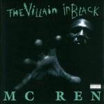 MC Ren, The Villain in Black