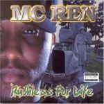 MC Ren, Ruthless for Life