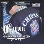 Capone, Mexican Bad Azz