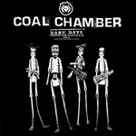 Coal Chamber, Dark Days