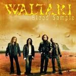Waltari, Blood Sample
