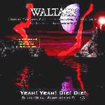 Waltari, Yeah! Yeah! Die! Die!