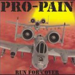 Pro-Pain, Run For Cover