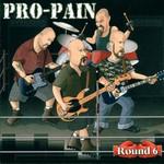 Pro-Pain, Round 6